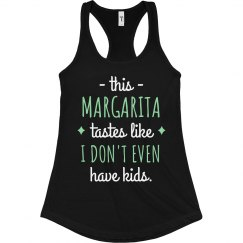 Margarita Tastes Like I Don't Have Kids Funny Mom Tank