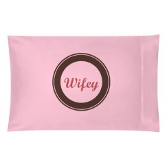 Wifey Pillowcase