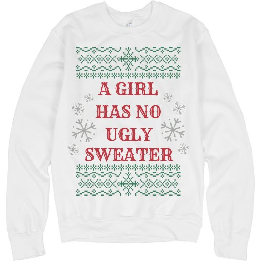 Festive A Girl Has No Ugly Sweater