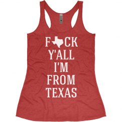 F*ck Y'all I'm From Texas