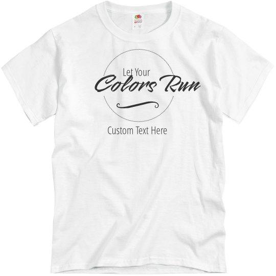 08279b883 Let Your Colors Run Unisex Basic Promo T-Shirt