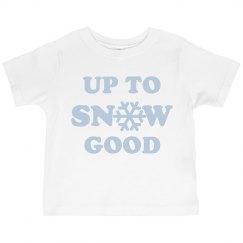 Up to Snow Good Toddler Tee