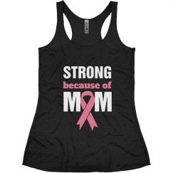 Strong Because of Mom Breast Cancer Remembrance