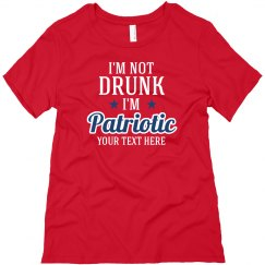 I'm Not Drunk Ladies 4th Of July Tee
