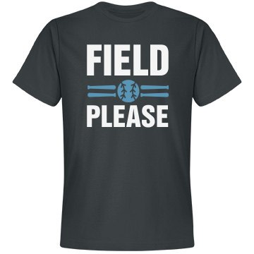 Field please baseball shirt