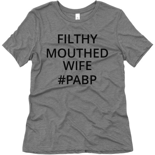 Filthy Mouthed Wife #PABP