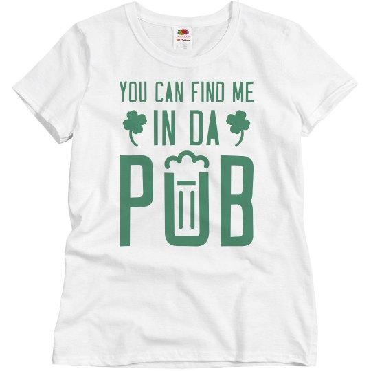 Find Me In Da Pub This St Patrick's