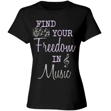 Find Your Freedom in Music T-Shirt
