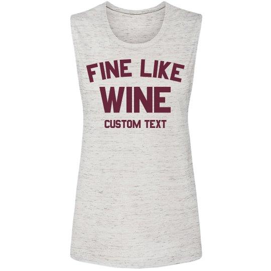 Fine Like Wine Custom Muscle Tank