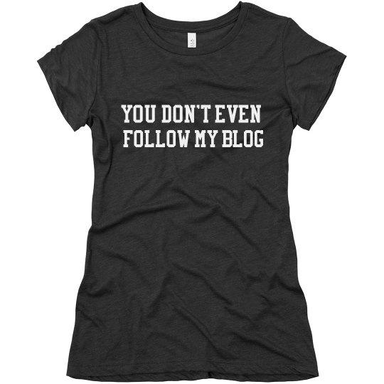 Follow My Blog Tee