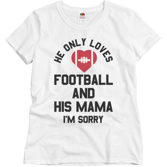 Football And His Mama I'm Sorry