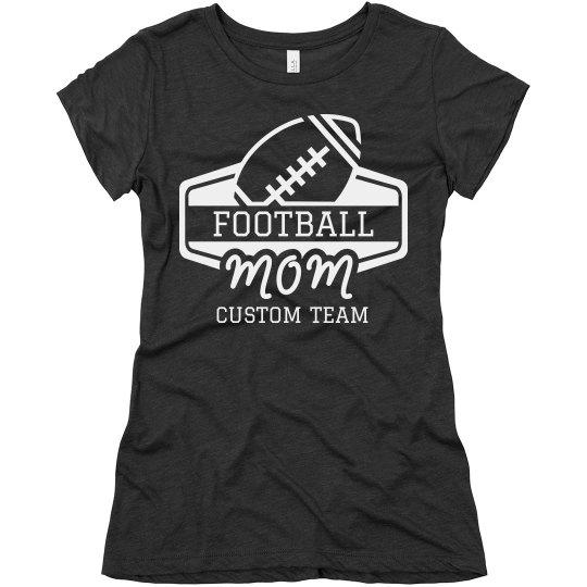 Football Mom Cute & Comfy Custom Sport Tee