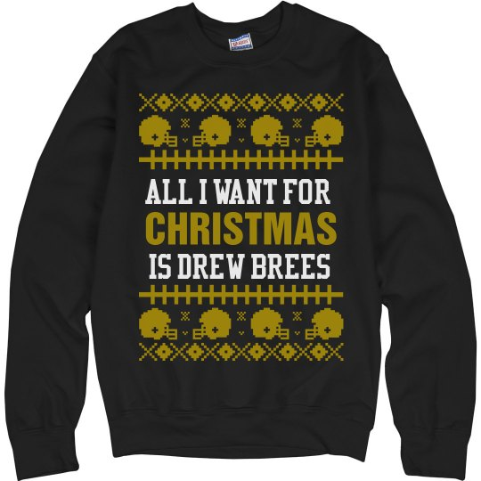 Football Ugly Sweater All I Want Is Brees