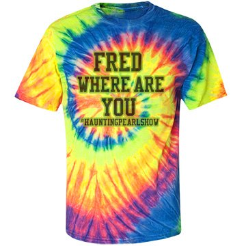 Fred Where are you.. Tie Dye