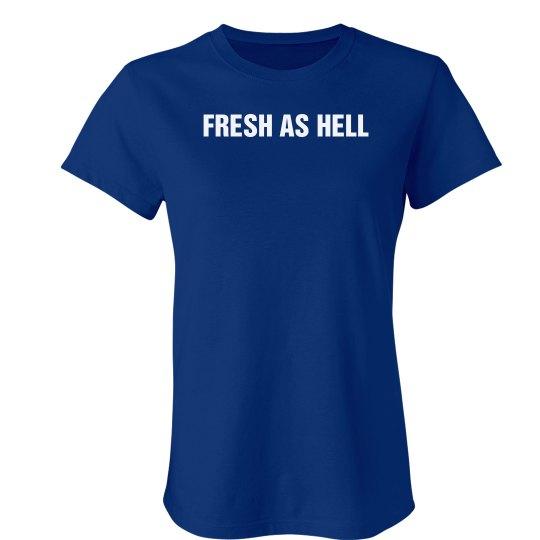 Fresh As Hell Tee