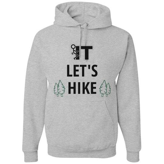 Fuck it Let's Hike
