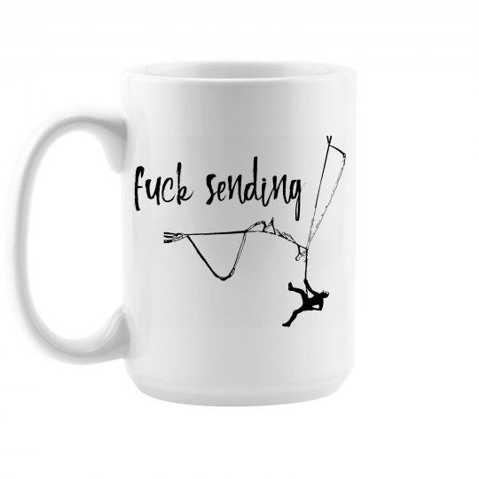 Fuck Sending - 15oz Ceramic Coffee Mug