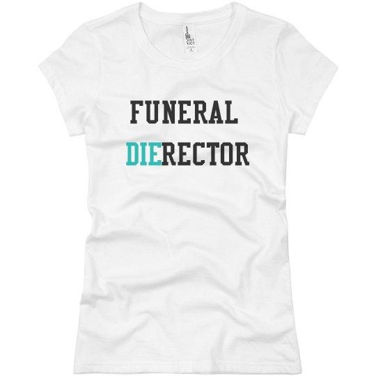 Funeral Dierector Tee