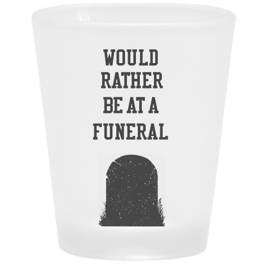 Funeral Shot Glass