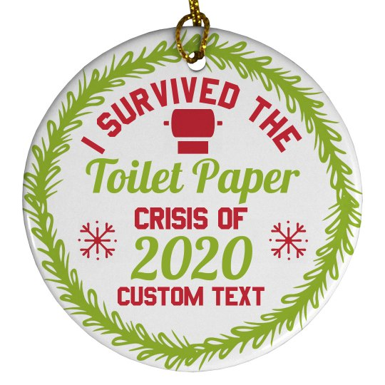Funny 2020 Toilet Paper Crisis Ornament