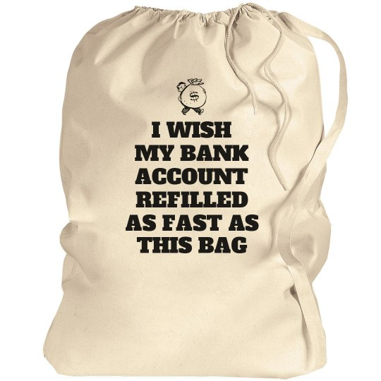 Funny Broke College Student Gift Canvas Laundry Bag