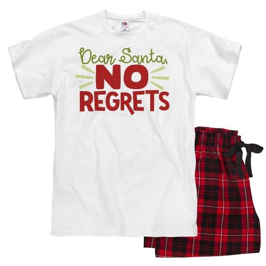 "Funny Christmas pajamas ""Dear Santa, no regrets"""