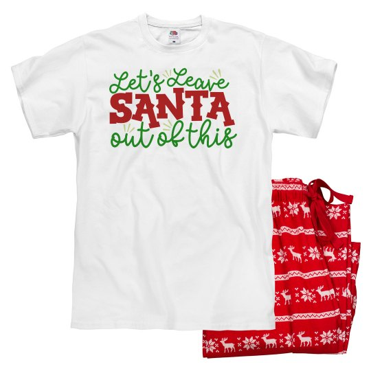 """Funny Christmas pajamas """"Let's leave Santa out of this"""""""