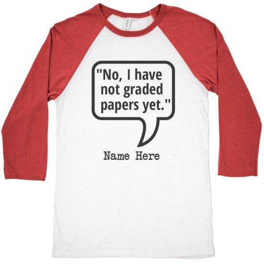 Funny Custom Grading Shirt
