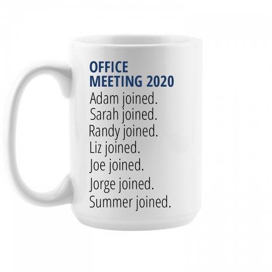 Funny Custom Office Meeting 2020 Mug