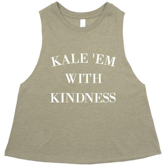 Funny Kale 'Em With Kindness