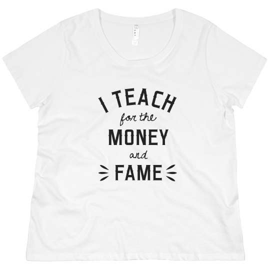 Funny Teaching For Fame Tee