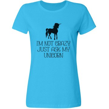 Funny Unicorn T-Shirt - Not Crazy Ask My Unicorn