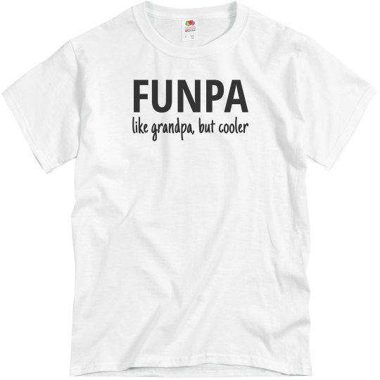 Funpa, Like Grandpa Just Cooler