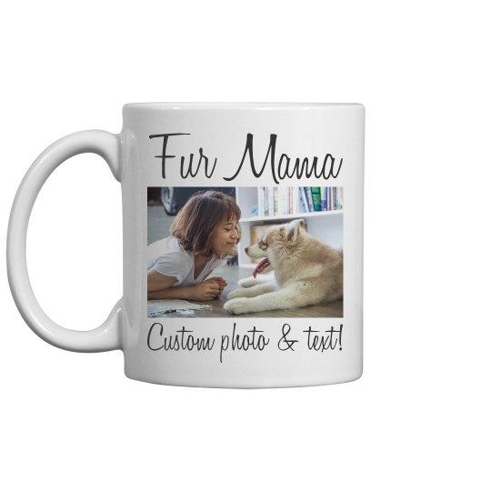 Fur Mama Custom Dog Photo Mug