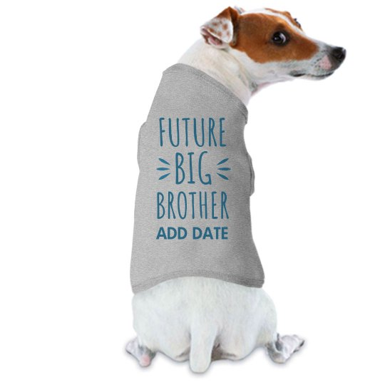 Future Big Brother To Be Dog Shirt