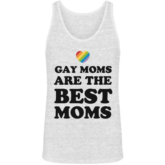 Gay Moms Are The Best Moms