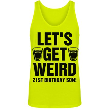 Get Weird 21st Birthday