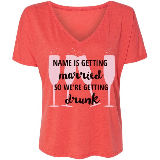 Getting Married / Getting Drunk Bachelorette Custom