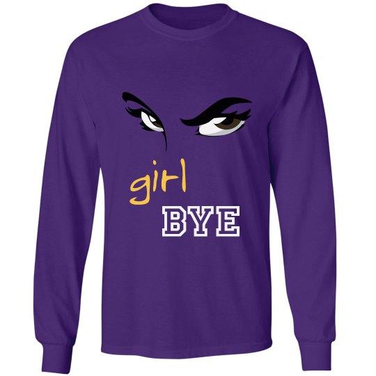 Girl Bye Shirt