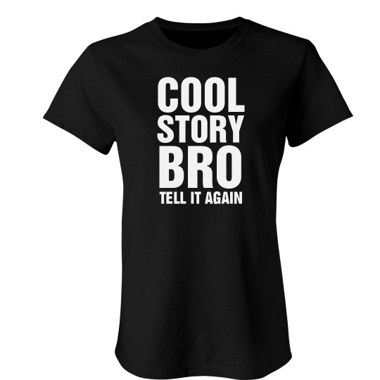 Girl Cool Story Bro