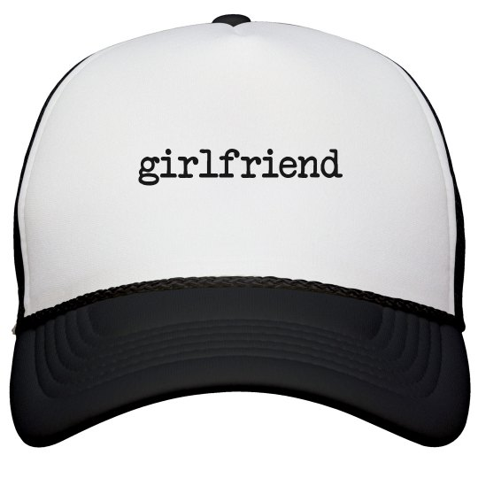 Girlfriend Trucker Hat