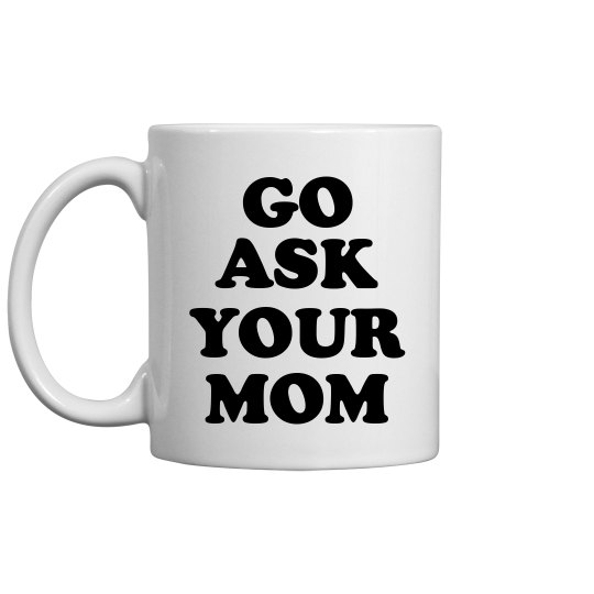 Go Ask Your Mom Father's Day Gift
