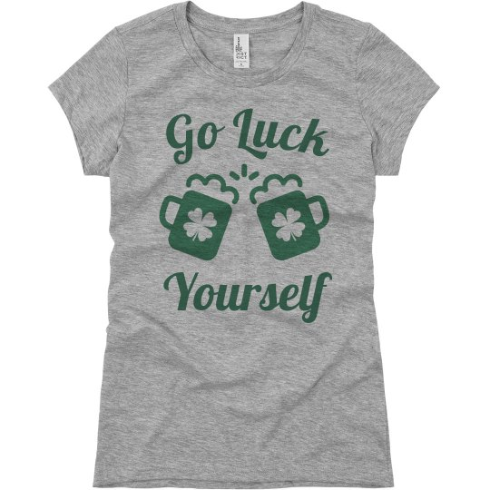 Go Luck Yourself Funny St Pattys