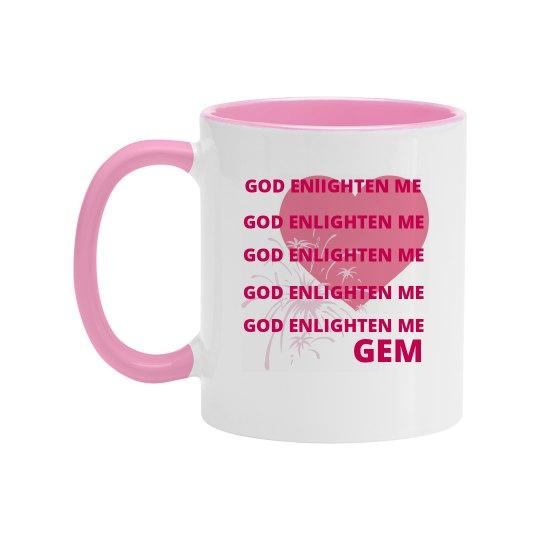 GOD ENLIGHTEN ME CUP