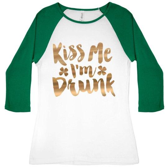 Gold Metallic Kiss Me I'm Drunk Raglan