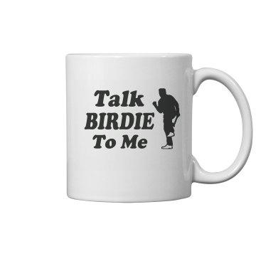 Golf - Talk Birdie Coffee Mug