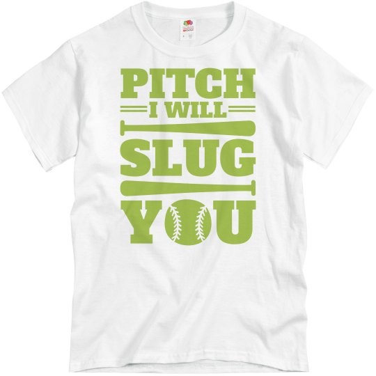Gonna Slug That Pitch