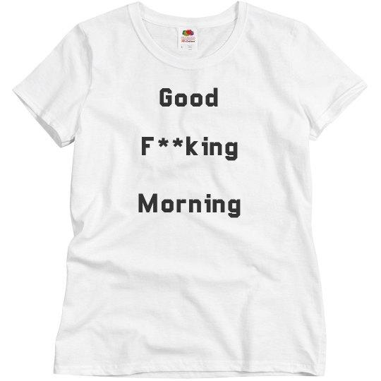 Good Effing Morning