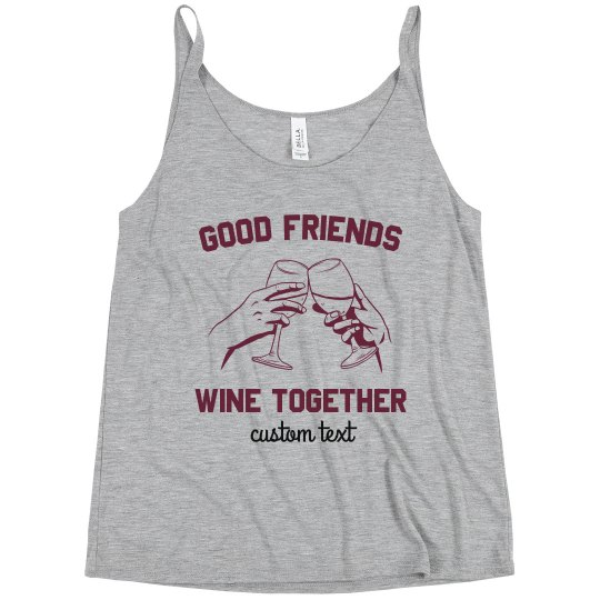 Good Friends Wine Together Tank