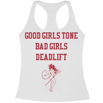 Good girls Tone Bad Girls Deadlift